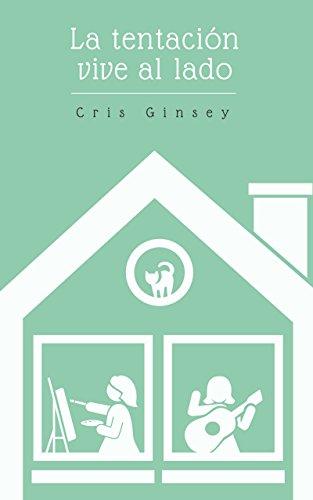 la tentacion vive al lado - Diez razones para leer 'La tentación vive al lado', de Cris Ginsey