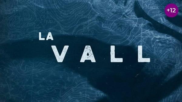 la vall - 'La Vall': en un pueblo no puedes ocultar secretos