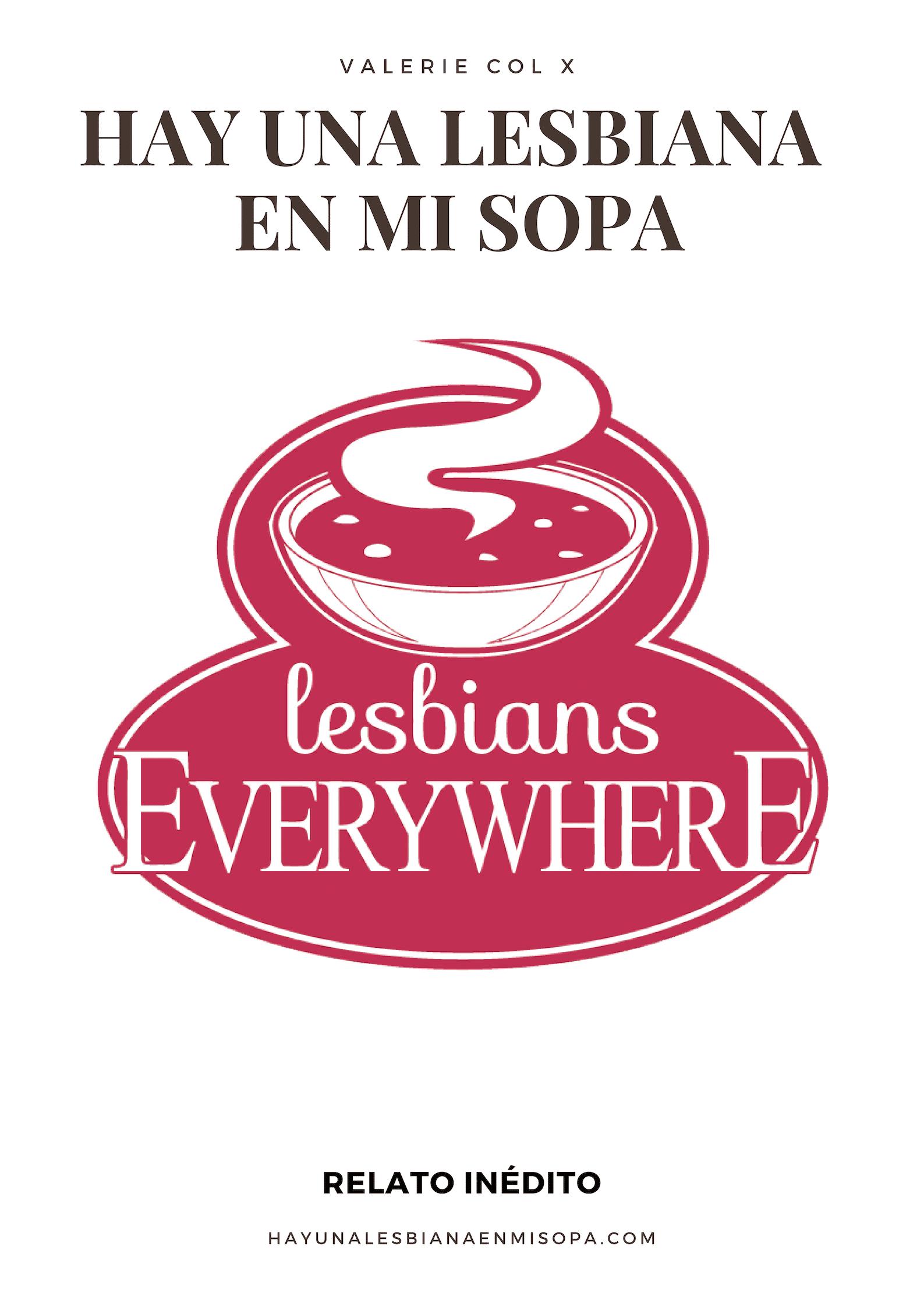 Hay una lesbiana en mi sopa - Relato inédito de Valerie Col: 1. Por fin